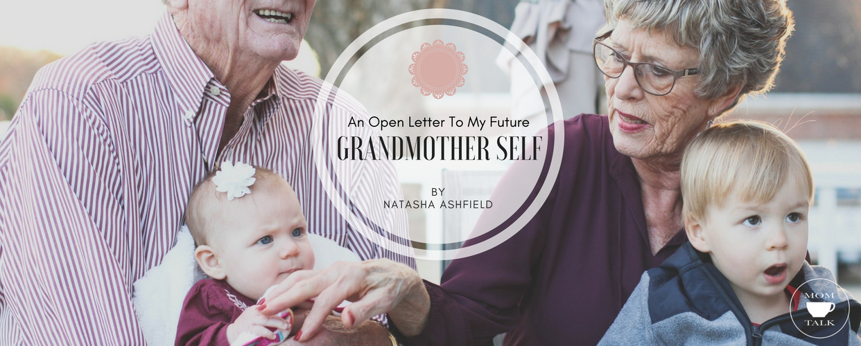 An Open Letter To My Future Grandmother Self | By Natasha Ashfield